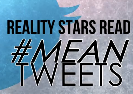 Video: Reality Stars Read Mean Tweets