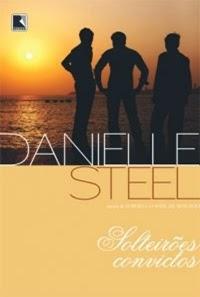 Solteirões Convictos * Danielle Steel