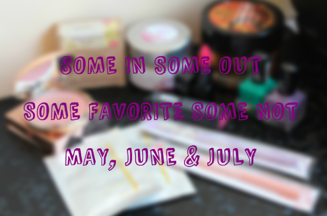 Some In Some Out Some Favorite Some Not (May, June & July)