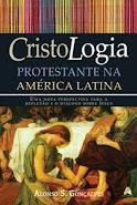CRISTOLOGIA PROTESTANTE NA AMÉRICA LATINA