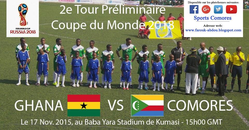 O voir le match ghana comores 2e tour pr liminaire coupe du monde russie 2018 - Jeux de foot match coupe du monde ...