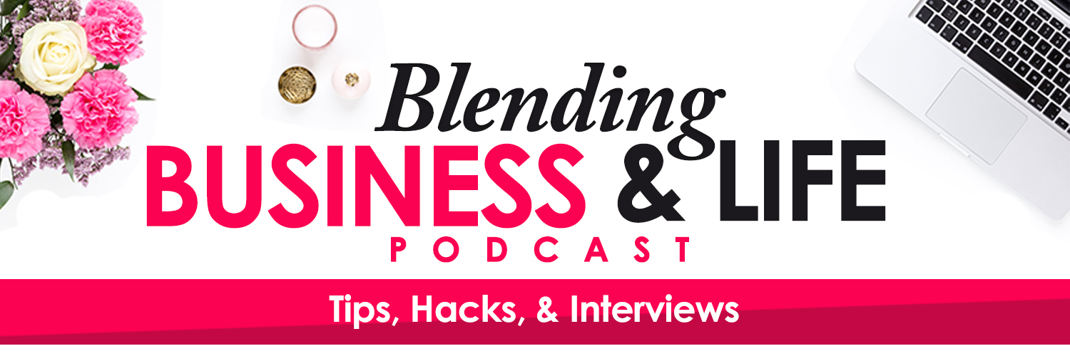 Blending Business and Life