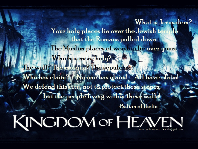 Kingdom Of Heaven Quotes | Quote To Remember Kingdom Of Heaven 2005
