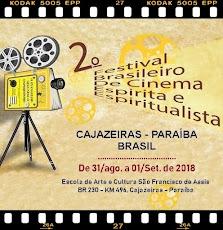 CAJAZEIRAS: VEM AÍ EM AGOSTO. 2º FESTIVAL BRASILEIRO DE CINEMA ESPÍRITA E ESPIRITUALISTA.