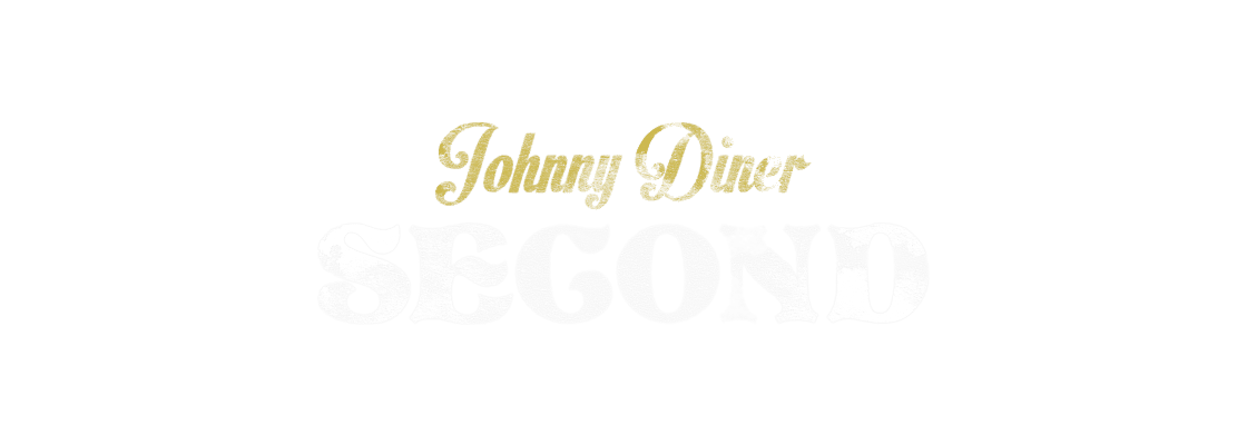 JOHNNY DINER SECOND