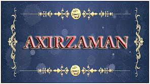 Axırzaman və Hz. Mehdi (ə.s) haqqında ətraflı məlumat