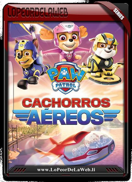 Paw Patrol : Cachorros Aéreos [2017] MP4 Latino