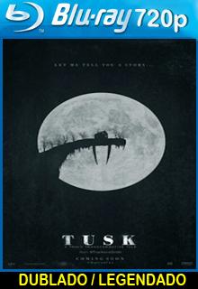 Assistir Tusk A Transformação Dublado ou Legendado 2015