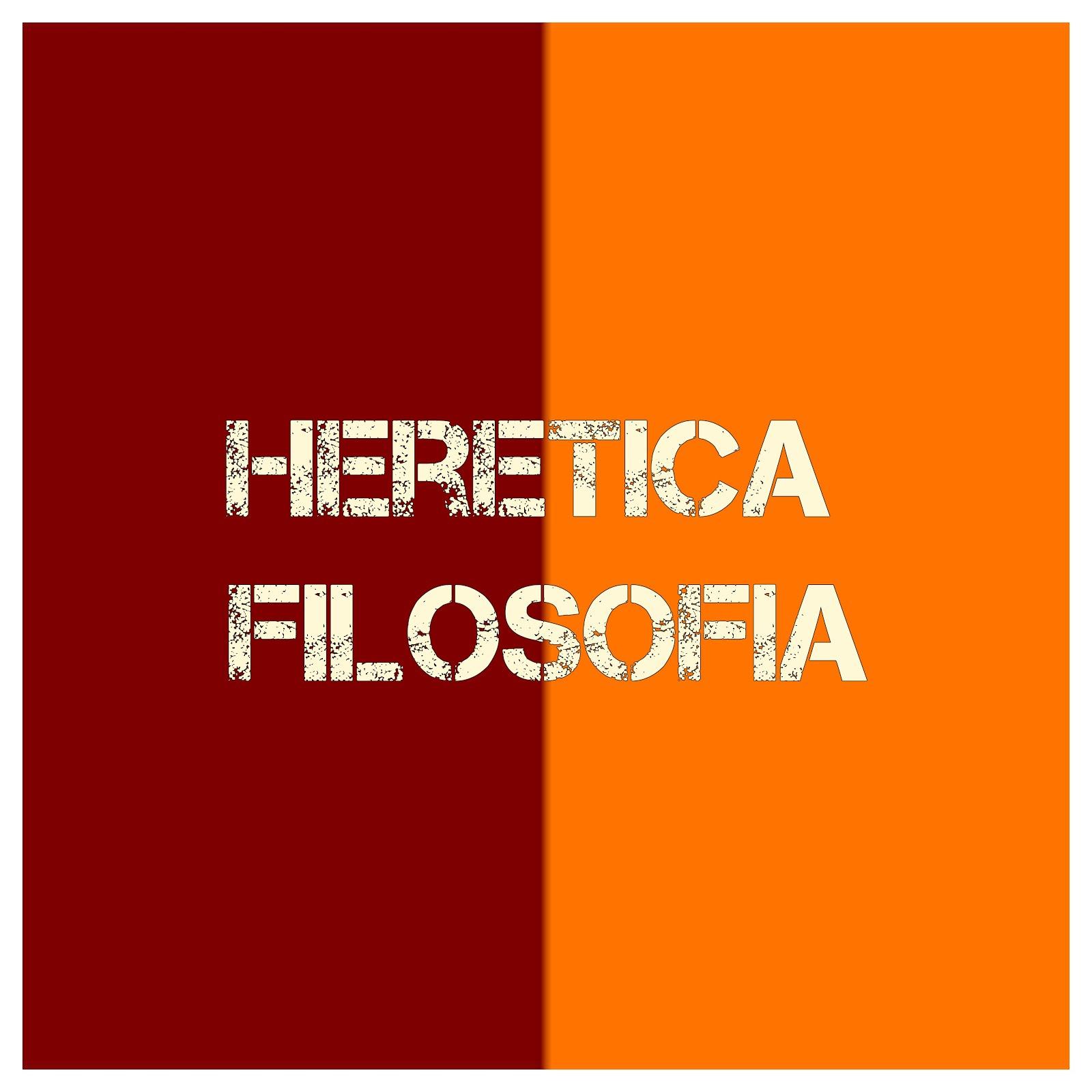 HERETICA  FILOSOFIA