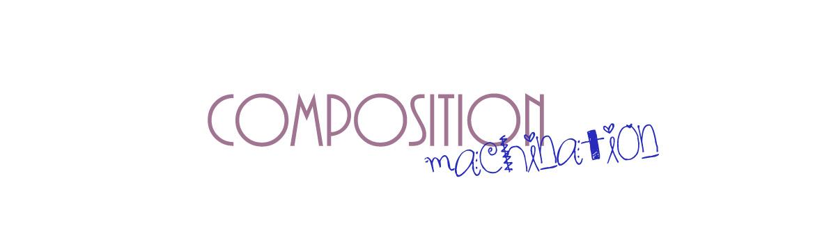 Composition Machination