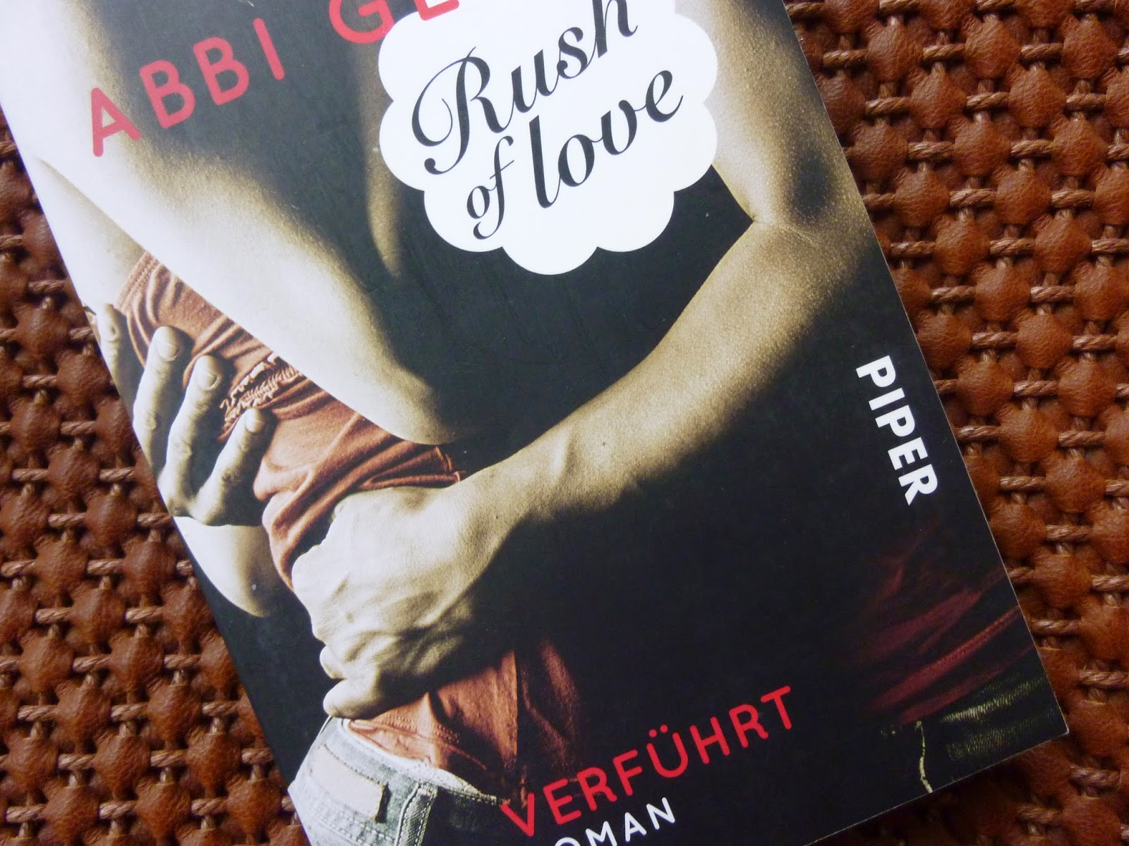 Rush of Love Verführt - Rezension - Buch Rush of Love von Abbi Glines - Pandastic Books