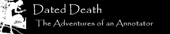 Dated Death: The Adventures of an Annotator