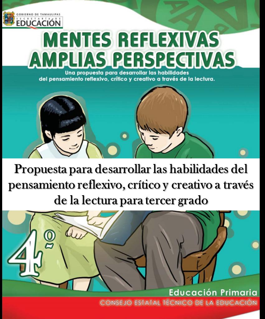 Propuesta para desarrollar las habilidades del pensamiento reflexivo, crítico y creativo a través de la lectura para Cuarto grado
