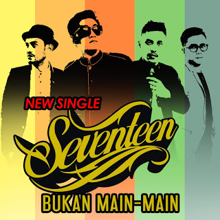 Seventeen - Bukan Main-Main MP3