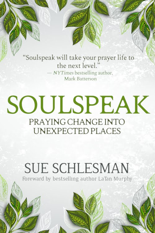 Soulspeak: Praying Change into Unexpected Places