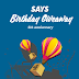 Result: Says Birthday Giveaway 4th Anniversary Contest