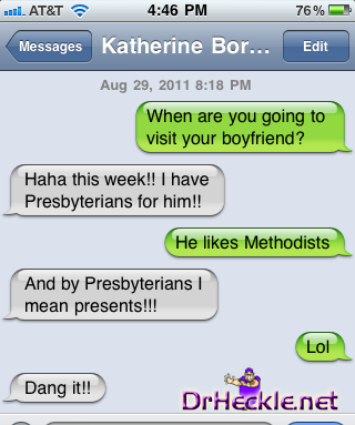 have+presbyterians+for+my+boyfriend+dr+heckle+funny+text+messages.png