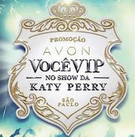 Promoção AVON Você VIP no show da Katy Perry