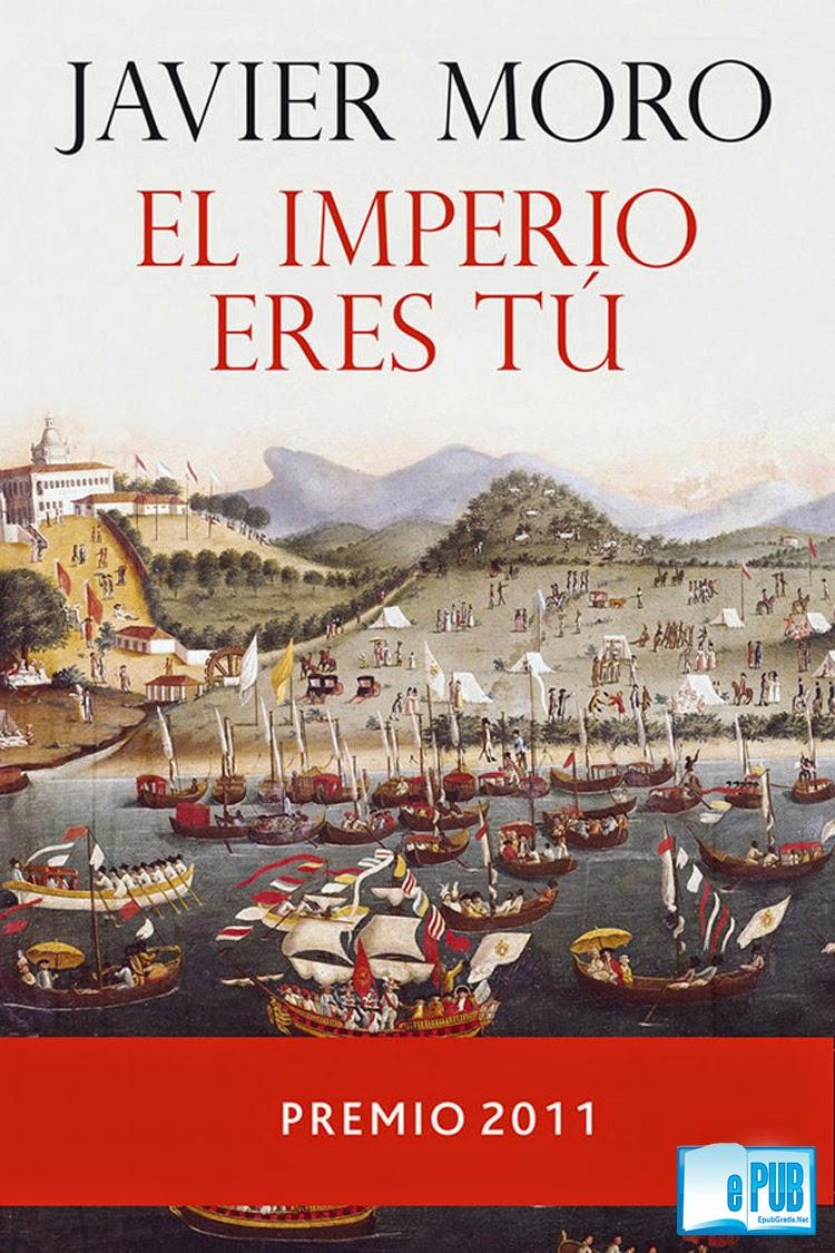El+imperio+ere El imperio eres tú   Javier Moro