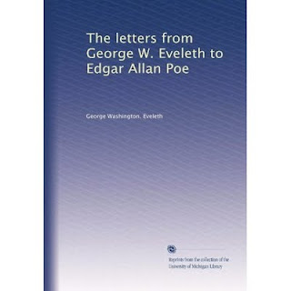 The letters of George W Eveleth to Edgar Allan Poe