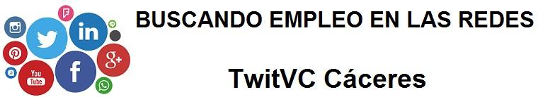 TwitVC Cáceres. Ofertas de empleo, Facebook, LinkedIn, Twitter, Infojobs, bolsa de trabajo, cursos