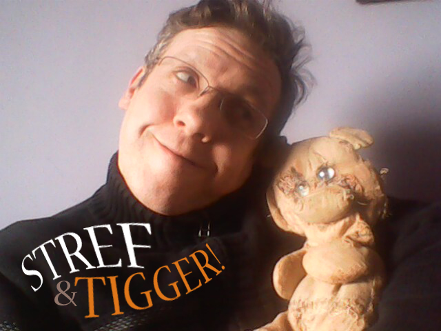 Stref and Tigger!