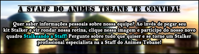 http://animestebane.blogspot.com.br/search/label/Stalkeando%20a%20Staff?&max-results=6