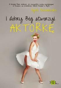 http://wydawnictwosol.pl/ksiazki/i-dobry-bog-stworzyl-aktorke