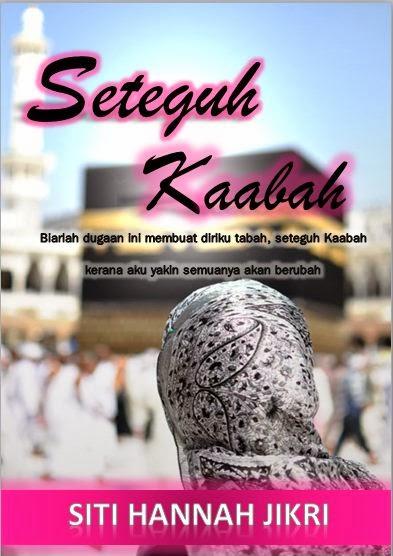 My NoVeL SeTeGuH Kaabah