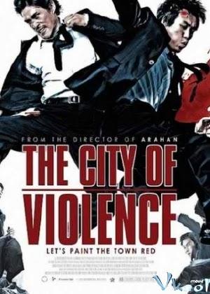 Thành Phố Bạo Lực - The City of Violence - 2006