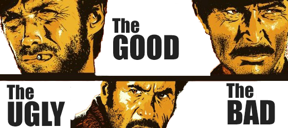 The Good, The Bad and ...