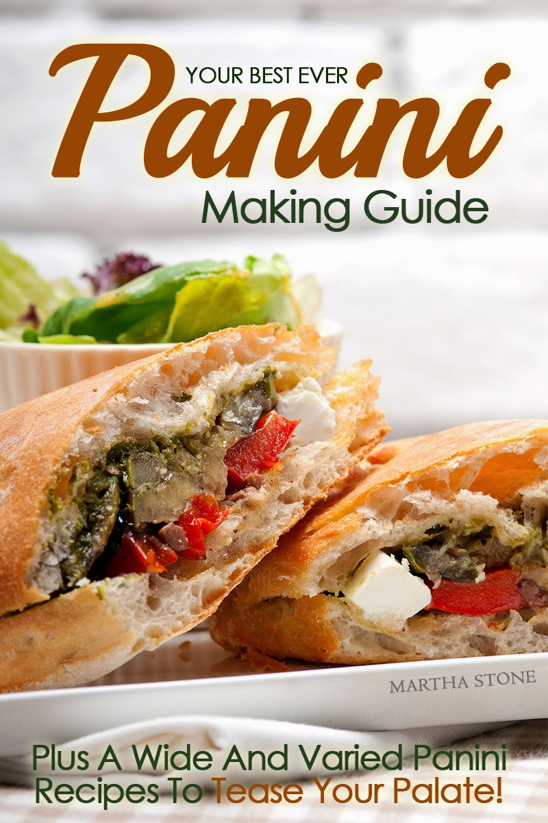 http://www.amazon.com/Your-Best-Panini-Making-Guide-ebook/dp/B00MW4CC6M/