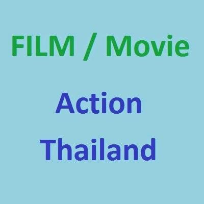 Daftar Movie Action Thailand Terbaik