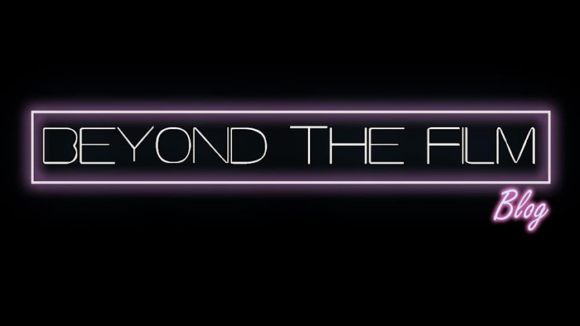 Beyond The Film Blog