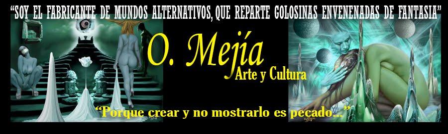 O. Mejía, Arte y Cultura