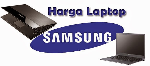 dan harga laptop samsung harga laptop samsung dan spesifikasi lengkap