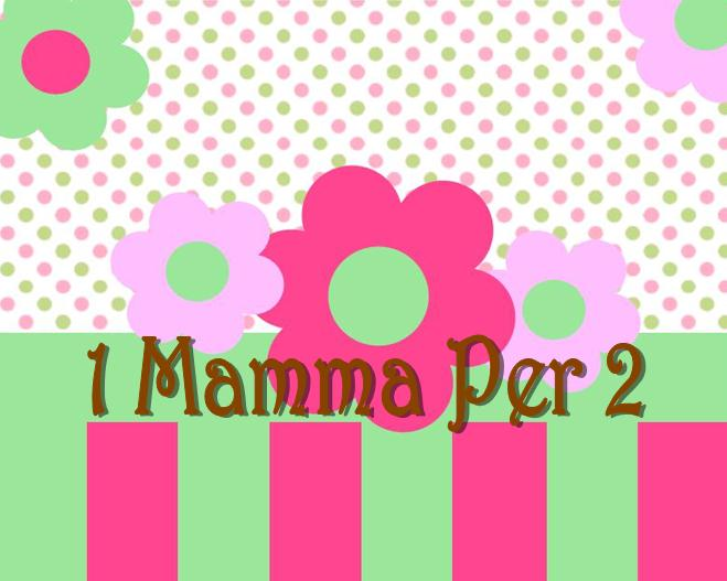 1 mamma x 2