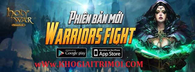 Game Holy War ra mắt phiên bản mới Warriors Fight
