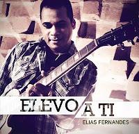 Elias Fernandes - Elevo a Ti (2011)