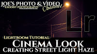 Cinema Look - Creating Street Light Haze | Lightroom 6 & CC Tutorial