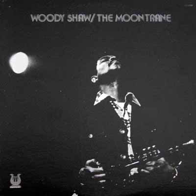 Woody Shaw The Moontrane