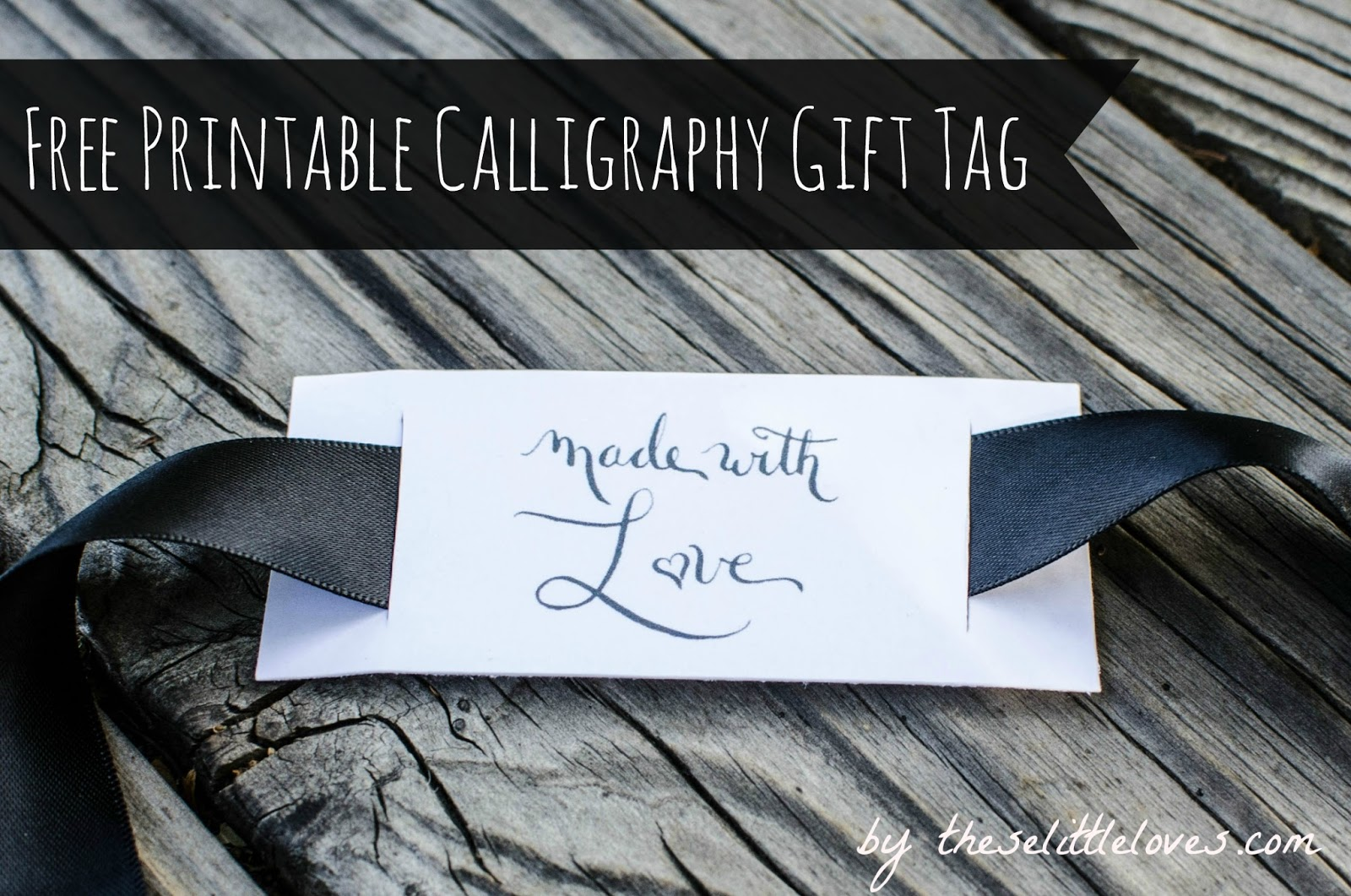 these little lovesMade with Love A Free Printable Calligraphy