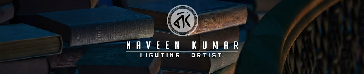 NAVEEN KUMAR | Lighting Artist