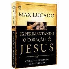 EXPERIMENTANDO O CORAÇÃO DE JESUS