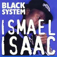 Ismael Isaac - Black System