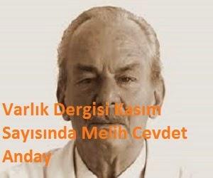 Varlık Dergisi Kasım Sayısında Melih Cevdet Anday