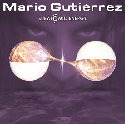 "MARIO GUTIÉRREZ ""SUBATOMIC ENERGY"""