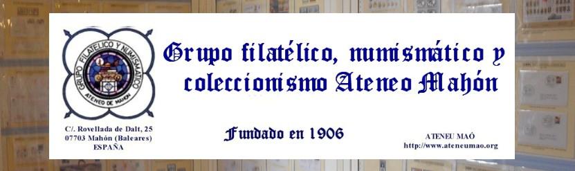 GRUPO FILATÉLICO, NUMISMÁTICO Y COLECCIONISMO ATENEO DE MAHÓN