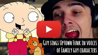 watch this guy sing Uptown funk in various cartoon voices of family guy characters via geniushowto.blogspot.com awesome music videos and youtube stars
