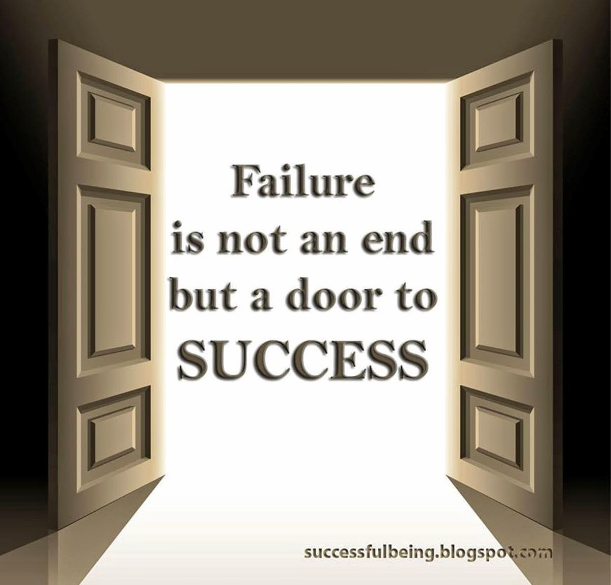 Failure is not an end but a door to Success.